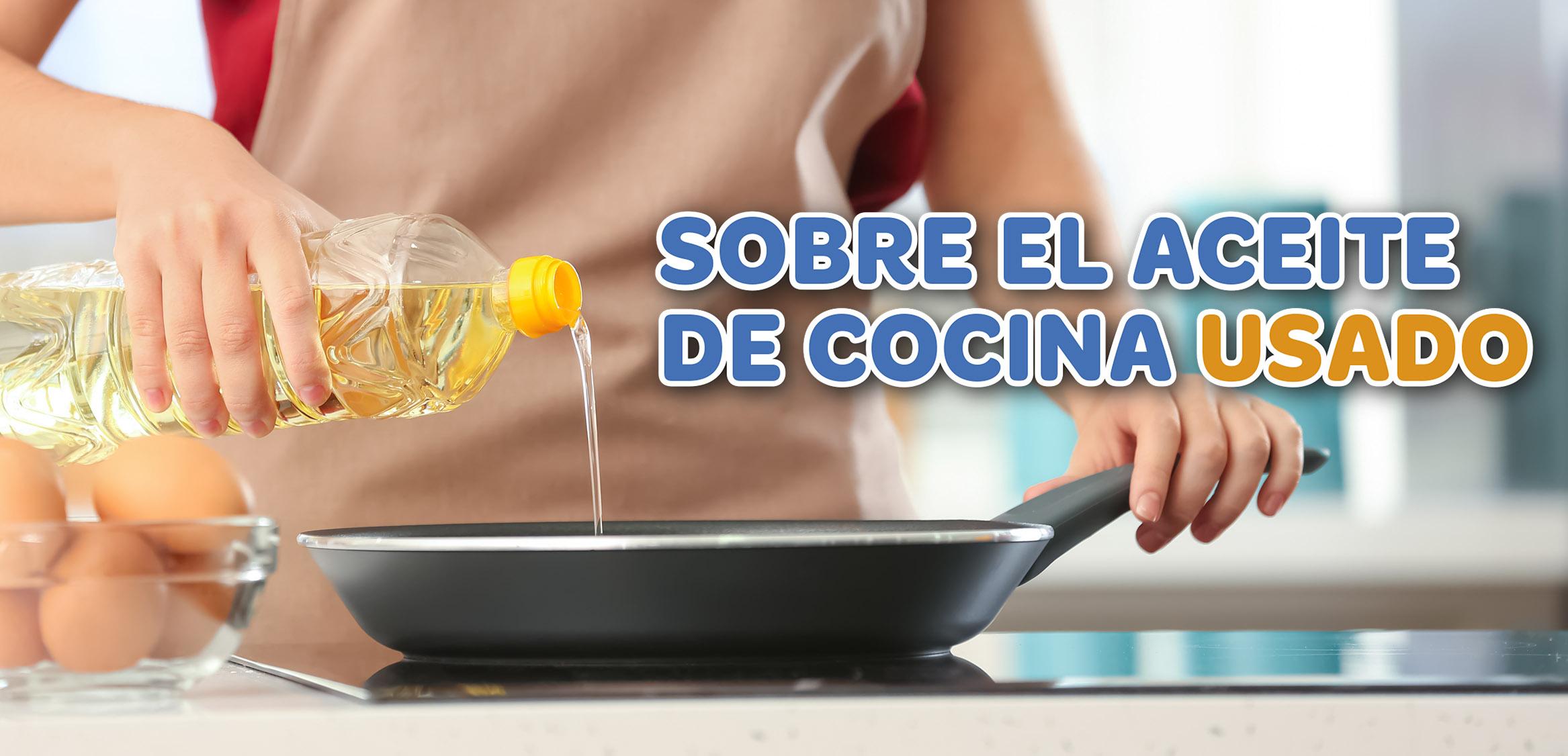 Sobre el Aceite de Cocina Usado
